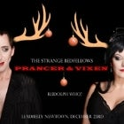The Strange Bedfellows: Prancer and Vixen