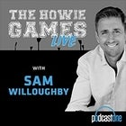 PodcastOne - Mark Howard's 'The Howie Games' LIVE with special guest Sam Willoughby