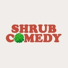Shrub Comedy #1