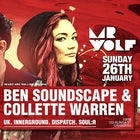 Mr Wolf & Headz are Rolling pres. Ben Soundscape & Collette Warren