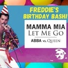 MAMMA MIA - LET ME GO - Freddies Birthday Bash!