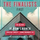 The Finalists (album launch) + John Sharkey III (single launch)