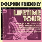 DOLPHIN FRIENDLY|THE 'LIFETIME TOUR' 2021|WLG