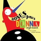Bones and Jones (Single Launch)