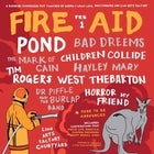 FIRE AID feat. POND, BAD DREEMS, THE MARK OF CAIN, WEST THEBARTON & MORE