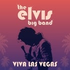 The Elvis Big Band – Viva Las Vegas! (3:00pm matinee)