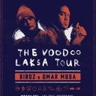 BIRDZ & OMAR MUSA - 'THE VOODOO LAKSA' TOUR with ALICE SKYE
