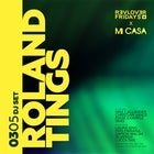 ROLAND TINGS (DJ SET) PRESENTED BY REVOLVER FRIDAYS & MI CASA