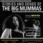 The Music and Stories of The Big Mummas; A salute to the trailblazing women of American Blues and Soul