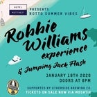 Robbie Williams Experience & Jumping Jack Flash