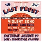 The Last Frost w/ Violent Soho // Cloud Control // The Kite String Tangle & More