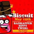 The Biscuit Factory ft. Badrapper, Sippy & Twerl