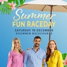 BRISBANE'S SUMMER OF RACING: Summer Fun Raceday