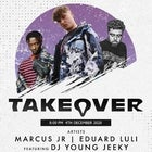 TAKEOVER!! - EDUARD LULI X MARCUS JR, YOUNG JEEKY