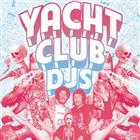 Yacht Club DJ's - 'Mayhem' Tour