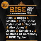 RISE | Launch Tour ft. Remi, Mantra, Briggs, Grey Ghost, Dylan Joel & Mistress of Ceremony