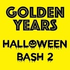 GOLDEN YEARS Halloween Bash #2