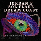 Jordan F, Sol Flare & Dream Coast