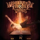 Wonderfully Terrible Things (SOLD OUT)