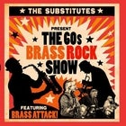The '60s Brass Rock Show with The Substitutes & Brass Attack
