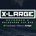 X-Large Melbourne Cup Eve!