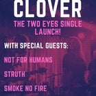 "Clover ""Two Eyes"" Single Launch"