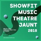 Showfit Music Theatre Jaunt 2018 (Thursday 6:30pm)