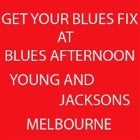 BLUES AFTERNOON @ YOUNG AND JACKSON