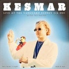 Kesmar - Live at The Vanguard (SOLD OUT)