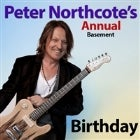 PETER NORTHCOTE'S ANNUAL BIRTHDAY SHOW
