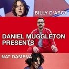 Daniel Muggleton Presents: Nat Damena & Billy D'Arcy