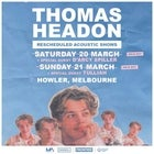 **SOLD OUT!** THOMAS HEADON With Special Guest Tulliah