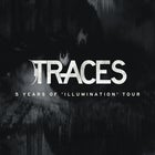 TRACES '5 Years of Illumination' Tour