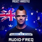 PROJECT HARDSTYLE presents: AUSSIE ALL STARS FT: Audiofreq