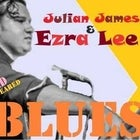 Sugarland Blues presents Julian James n Ezra Lee