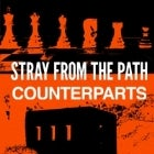 STRAY FROM THE PATH (USA) + COUNTERPARTS (CAN)