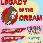 """Legacy Of The Cream"" Featuring:Collateral Damage,Submerge,Cove Street & Modern Day Riot"