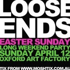 LOOSE ENDS EASTER IN SPRING PARTY