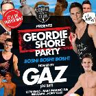 Geordie Shore Party with GAZ (DJ set) ** TICKETS AVAILABLE ON THE DOOR FROM 9PM **