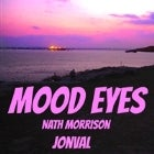 Mood Eyes + Jonval + Nath Morrison