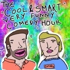 The Cool & Smart Very Funny Comedy Hour - August