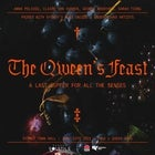 The Queens Feast - A LastSupper For The Senses