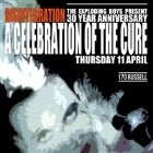 A Celebration of The Cure 'Disintegration 30 Year Anniversary'