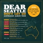 Dear Seattle 'Don't Let Go' Australian Album Tour - Second Show
