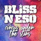 BLISS N ESO Circus Under The Stars Tour