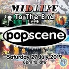 POPSCENE: MIDLIFE To The End