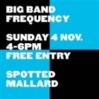 Big Band Frequency **FREE ENTRY**