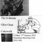 The S-Bends, Okin Osan, Cakewalk