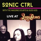 SONIC CTRL + The Nagging Doubts + Sudo 60s