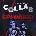 Collab End Of Year ft EPHWURD